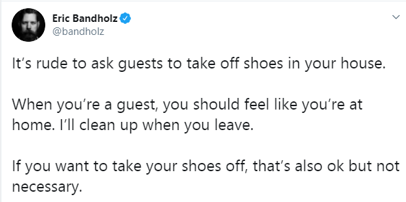 It?s rude to ask guests to take off shoes in your house - YouTuber Eric Bandholz