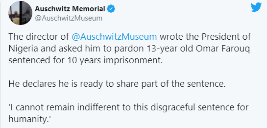 I and 119 volunteers will serve the jail sentence ? Auschwitz Memorial Director writes Buhari over 13-year-old boy sentenced to 10 years in prison for blasphemy in Kano