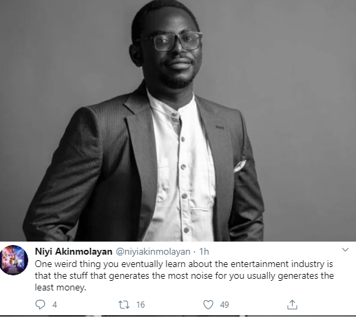 In the entertainment industry the stuff that generates the most noise usually generates the least money - Film-maker, Niyi Akinmolayan writes
