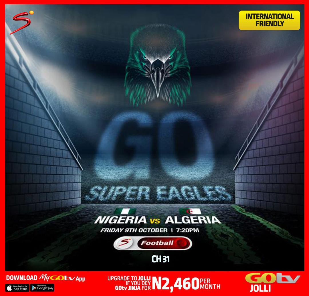 Nigeria vs Algeria International Friendly, Brand New Shows and more? GOtv?s Got it!