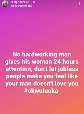 No hardworking man gives his woman 24 hours attention ? Actor Prince Eke