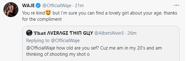 Between singer Waje and a man in his 20s who tried shooting his shot at her