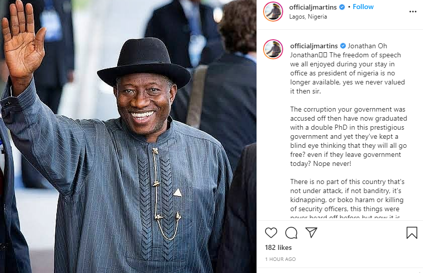 Freedom of speech we all enjoyed during your stay in office as President is no longer available, forgive those who betrayed you - Singer J. Martins begs Goodluck Jonathan