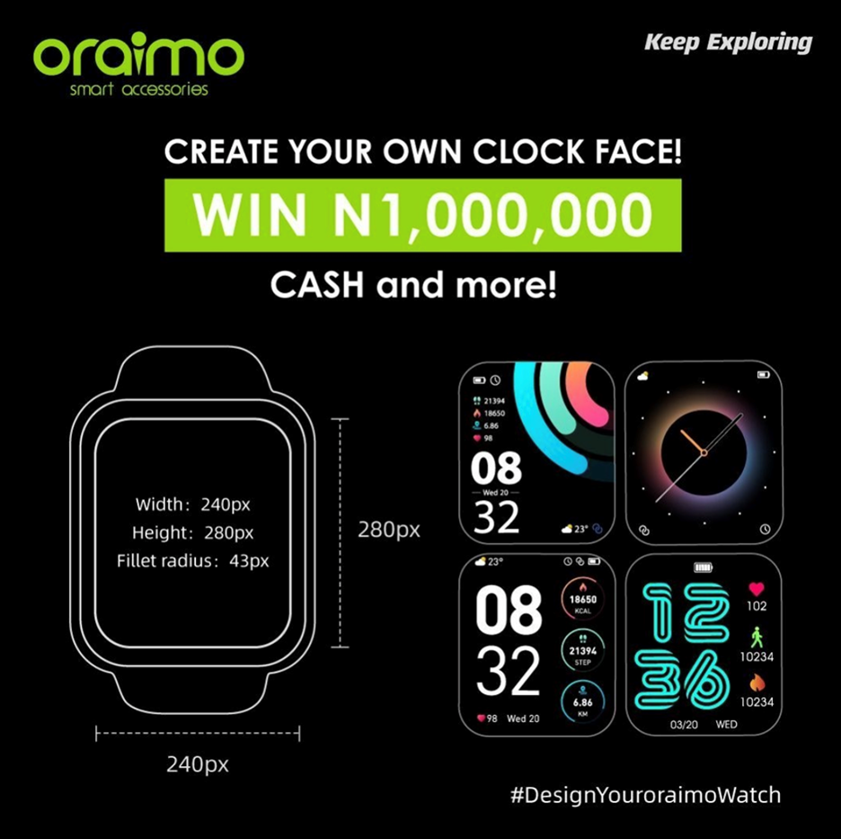 #DesignYourOraimoWatch and stand a chance to win N1,000,000 plus other prizes