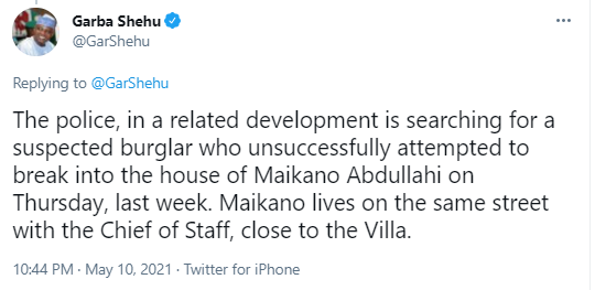 Presidential spokesperson, Garba Shehu, says police is searching for burglar who attempted to break into a house close to Aso Villa