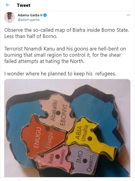 """Biafra map is less than half of Borno, Nnamdi Kanu is bent on burning that small region""- Adamu Garba"