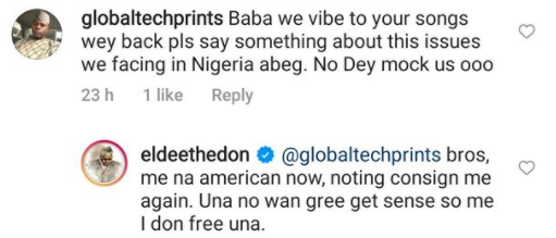 Between veteran rapper, Eldee the Don and an IG user who asked him to speak about the state of Nigeria