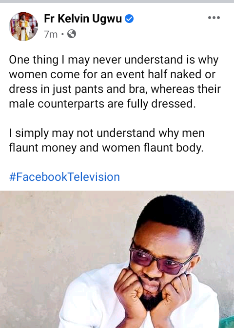 I may never understand why women come for an event half naked whereas their male counterparts are fully dressed - Nigerian Catholic priest