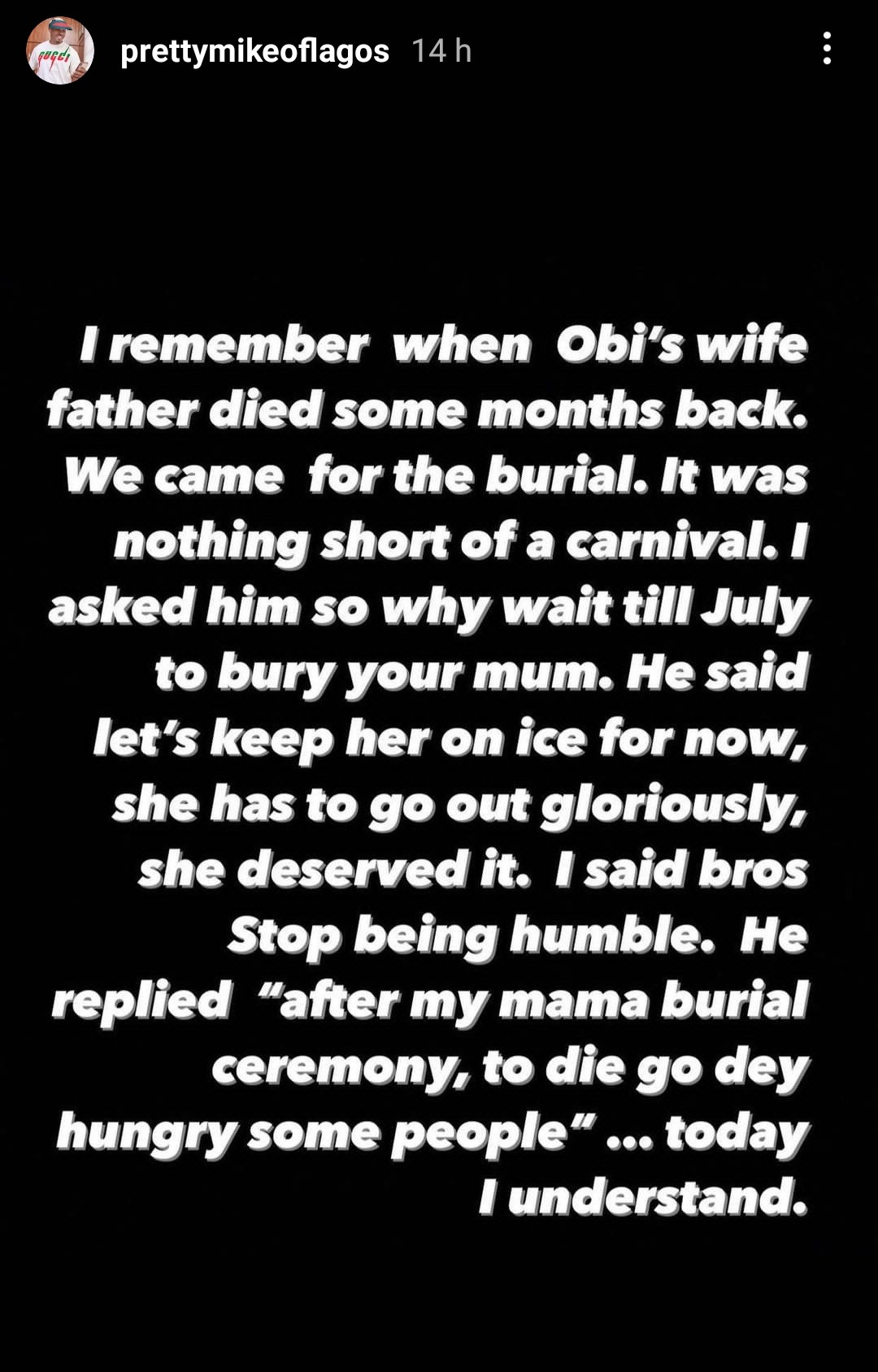 Obi Cubana told me people will crave death after his mother