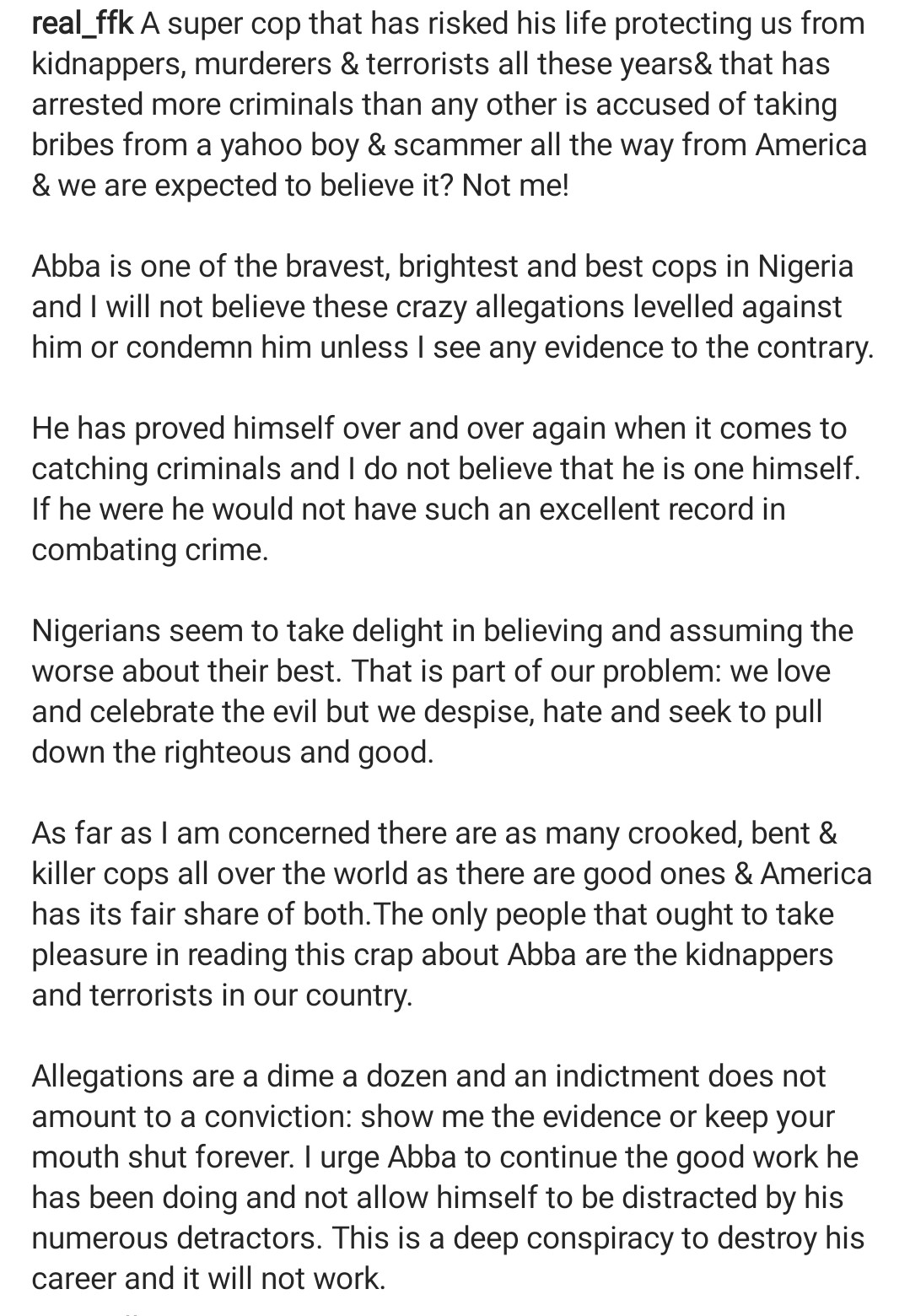 """""""Abba is one of the bravest cops in Nigeria and I will not believe these crazy allegations levelled against him - FFK defends Abba Kyari after his indictment in the Hushpuppi fraud case"""